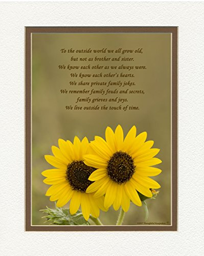 Sister Gift From Brother with As Sister and Brother, We Live Outside the Touch of Time Poem. Sunflowers Photo, 8x10 Double Matted. Gifts for Sisters for Christmas, Birthday.