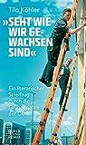 Seht wie wir gewachsen sind«: Eine kurzweilige Kulturgeschichte der frühen DDR (Bild und Heimat Buch)
