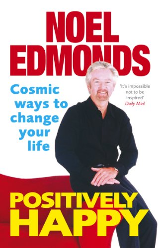 Positively Happy: Cosmic Ways To Change Your Life (English Edition)