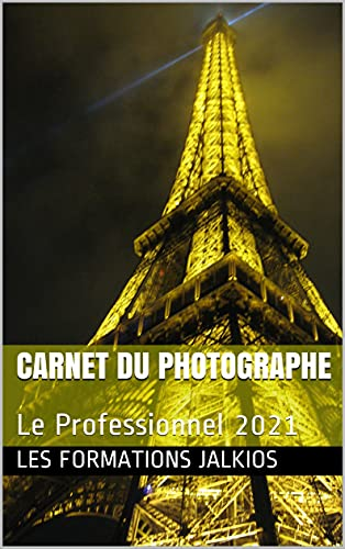 Carnet du Photographe : Le Professionnel 2021 (French Edition)