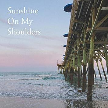 Sunshine on My Shoulders (feat. Jillian Stuart)