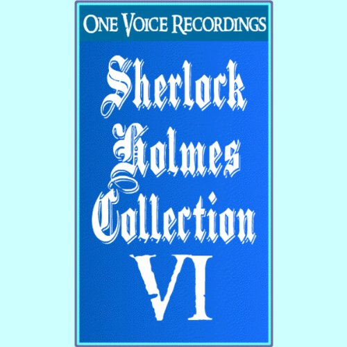 The Sherlock Holmes Collection VI audiobook cover art