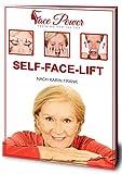 Self-Face-Lift: Gesichtsmuskeltraining mit Übungen für ein jugendliches Aussehen: Das wahre Alter erkennt man im Gesicht: Warum trainieren wir nur Bauch, Beine, Po?