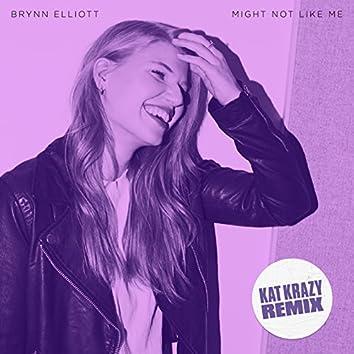 Might Not Like Me (Kat Krazy Remix)