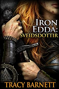 Iron Edda: Sveidsdottir by [Tracy Barnett, Amanda Valentine]