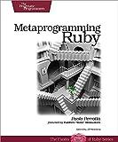 Metaprogramming Ruby: Program Like the Ruby Pros - Paolo Perrotta
