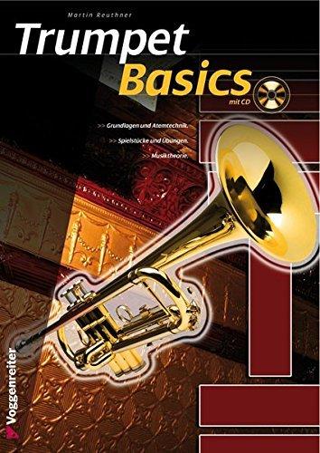 Trumpet Basics: Die Trompetenschule für Anfänger! by Martin Reuthner (2008-03-01)