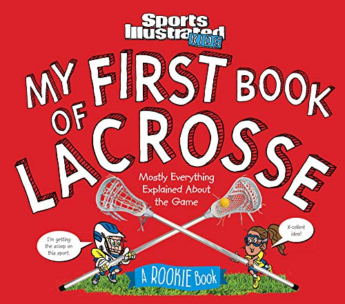 Compare Textbook Prices for My First Book of Lacrosse: A Rookie Book A Sports Illustrated Kids Book Sports Illustrated Kids Rookie Books  ISBN 9781683300786 by The Editors of Sports Illustrated Kids