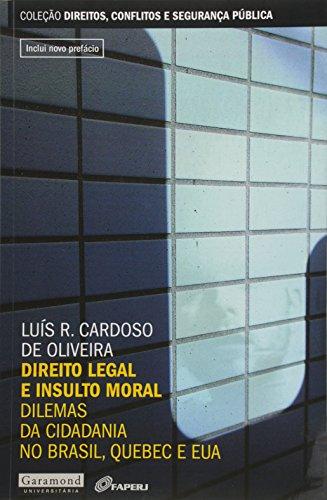 Direito Legal e Insulto Moral. Dilemas da Cidadania no Brasil, Quebec e EUA