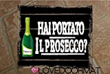 Tappeto'HAI PORTATO IL PROSECCO ?' personalizzabile in feltrogomma cm. 60x50x0,3 LOVEDOORMAT Marchio Registrato Handmade in Italy