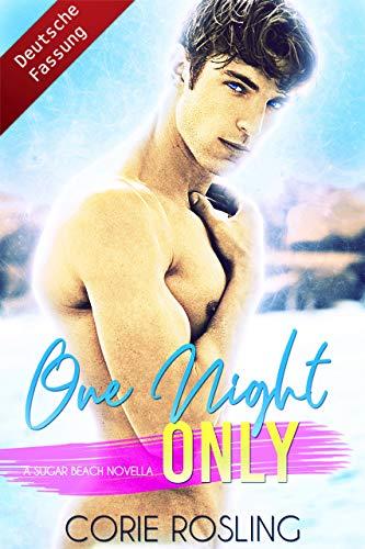 One Night Only - A Sugar Beach Novella (Deutsche Fassung)