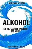 Alkohol: Ein Hilfeschrei, Ratgeber und mehr