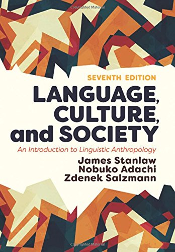 Compare Textbook Prices for Language, Culture, and Society: An Introduction to Linguistic Anthropology 7 Edition ISBN 9780813350608 by Stanlaw, James,Adachi, Nobuko,Salzmann, Zdenek