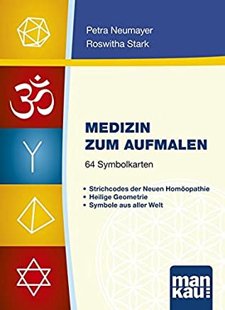 Medizin zum Aufmalen, Kartenset mit 64 Symbolkarten - Strichcodes der Neuen Homöopathie, Heilige Geometrie, Symbole aus aller Welt