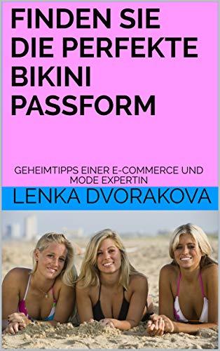 FINDEN SIE DIE PERFEKTE BIKINI PASSFORM - Überblick über alle Bikini Formen - VORTEILHAFT GEKLEIDET IM BIKINI : GEHEIMTIPPS EINER E-COMMERCE UND MODE EXPERTIN