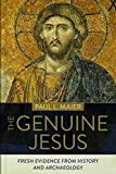 The Genuine Jesus: Fresh Evidence from History and Archaeology Updated Edition (The Sound the Sun Makes) (English Edition)