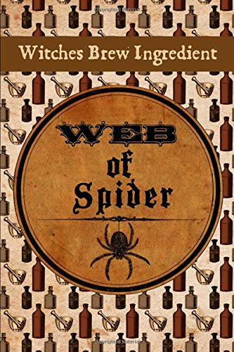 Witches Brew Ingredient: A Blank Lined Web Of Spider Journal For All Your Medical Potions.
