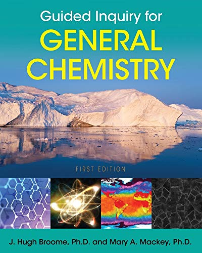 Compare Textbook Prices for Guided Inquiry for General Chemistry  ISBN 9781516536764 by Broome, J Hugh,Mackey, Mary A