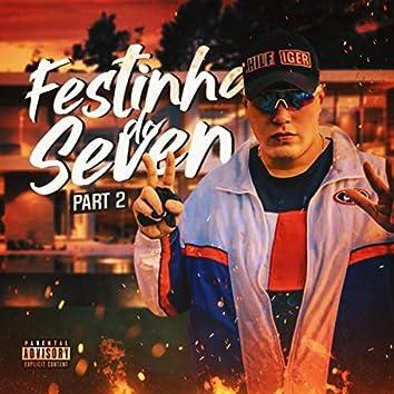 Festinha Do Seven, Pt. 2