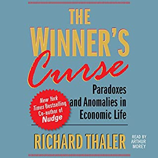The Winner's Curse     Paradoxes and Anomalies of Economic Life              By:                                                                                                                                 Richard Thaler                               Narrated by:                                                                                                                                 Arthur Morey                      Length: 7 hrs and 47 mins     1 rating     Overall 5.0