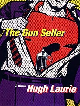 The Gun Seller: A Novel by [Hugh Laurie]