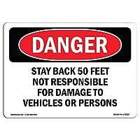 OSHA Danger Sign - Stay Back 50 Feet Not Responsible for Damage   アルミニウム、硬質プラスチックまたはビニールラベルデカール   ビジネス、建設現場、ショップエリアを保護 米国製