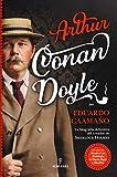 Arthur Conan Doyle: La biografía del creador de Sherlock Holmes (Almuzara)