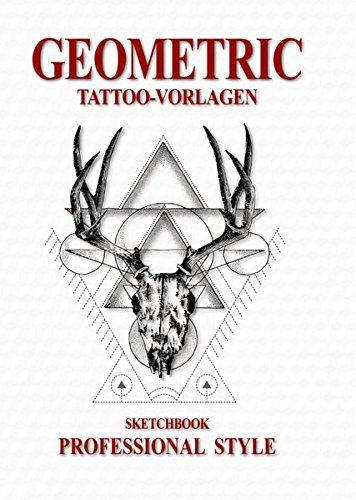 Geometric Sketchbook - Professional Style: Tattoo-Vorlagen