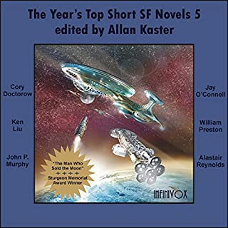 The Year's Top Short SF Novels 5                   By:                                                                                                                                 Cory Doctorow,                                                                                        Ken Liu,                                                                                        John P Murphy,                   and others                          Narrated by:                                                                                                                                 Tom Dheere,                                                                                        Nancy Linari                      Length: 15 hrs and 54 mins     30 ratings     Overall 3.9
