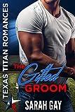 The Gifted Groom: Texas Titan Romances (Moore Family Romance Book 1)