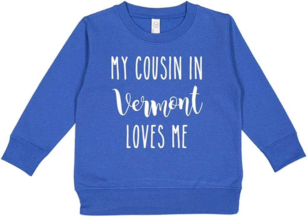 My Cousin in Vermont Loves Me Toddler//Kids Sweatshirt