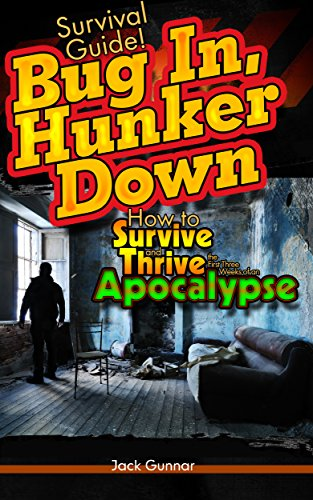 SURVIVAL GUIDE!: Bug In, Hunker Down: Survive the First Three Weeks of an Apocalypse (Outdoor Camping Survival Skills Field Guide Bug Out Bag Prepping ... Skills Guide Book 3) (English Edition)