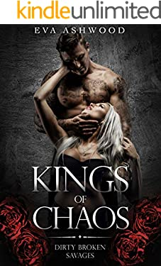 Kings of Chaos: A Dark Romance (Dirty Broken Savages Book 1)