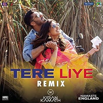 "Tere Liye (Remix by DJ Kiran Kamath (From ""Namaste England""))"
