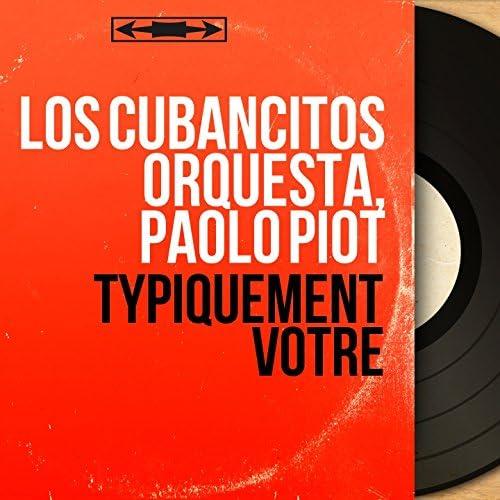 Los Cubancitos Orquesta, Paolo Piot