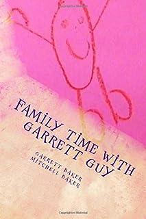 Family Time with Garrett Guy