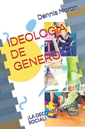 Ideologia de Genero: ¡La deconstrucción social!: 3