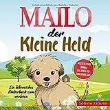 MAILO DER KLEINE HELD: Ein lehrreiches Kinderbuch zum Vorlesen für