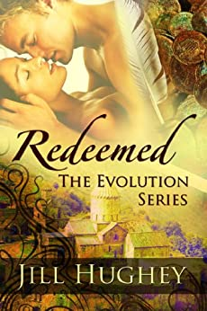 Redeemed (The Evolution Series Book 2) by [Jill Hughey]