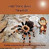 Matt Learns About. . . Tarantulas