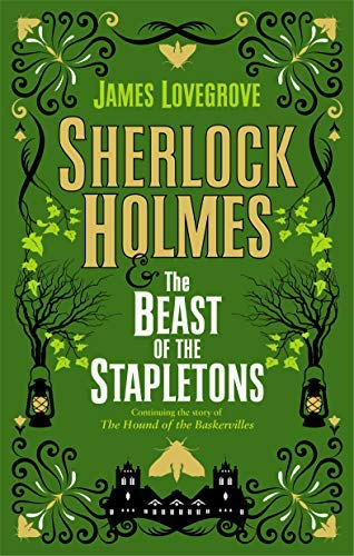 Sherlock Holmes and The Beast of the Stapletons: A brand-new original Sherlock Holmes story (English Edition)