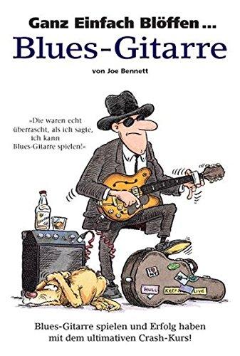 Ganz Einfach Blöffen ... Blues-Gitarre: Buch