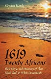 1619 - Twenty Africans: Their Story, and Discovery of Their Black, Red, & White Descendants