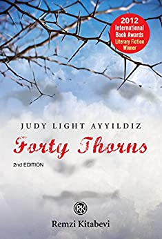 Forty Thorns: Adalet's Story--From  the Ottomans to the Turkish Republic by [Judy Light Ayyildiz]