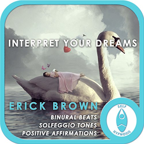 Interpret Your Dreams (Self Hypnosis and Meditation) audiobook cover art