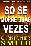 Só Se Morre Duas Vezes (Portuguese Edition)