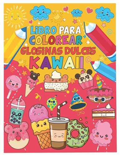 Libro para colorear glosinas dulces kawaii: 50 lindos y divertidos dibujos de comida dulce japonesa fáciles de colorear para niños de 3 a 10 años, niñas y niños, niñas adolescentes y adultos.