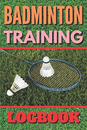 Badminton training logbook: Notebook allowing you to note your evolutions in the sport of badminton thanks to the 101 pre-formatted pages | Format 6 X ... | pre-filled notebook | Badminton notebook.