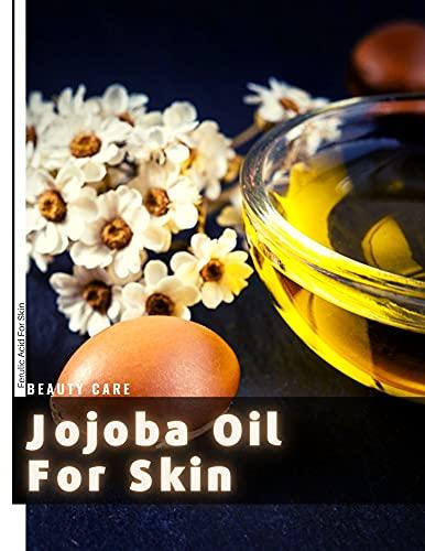 Jojoba Oil For Skin: Ferulic Acid For Skin...
