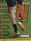 Football - 360 exercices et jeux pour tous: réimpression 2700 ex semaine 5/2020